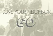 Love Your Neighbor – GO